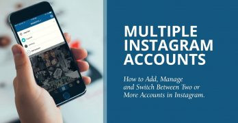 Multiple Instagram Accounts- Instagaram Add Account and Switch Between Multiple Accounts on iPhone Device