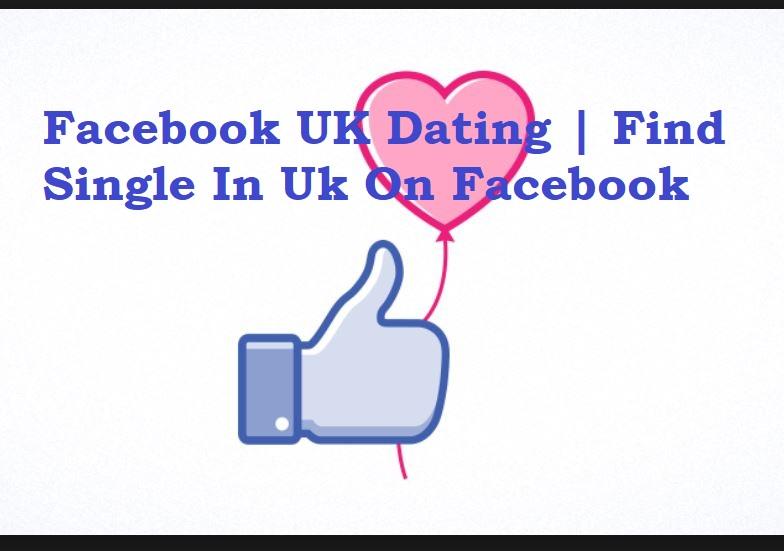 Facebook UK Dating
