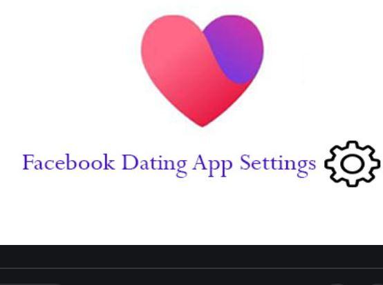 Facebook Dating App Settings